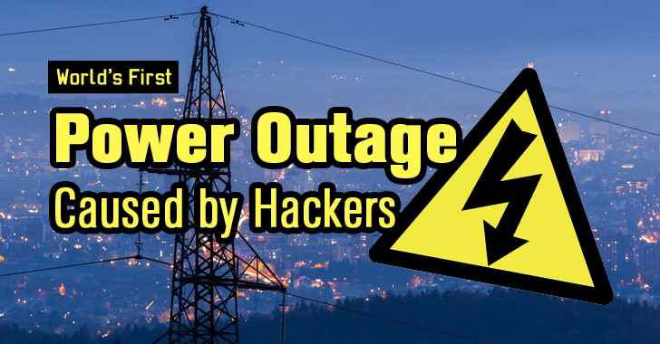 Hackers Cause World's First Power Outage with Malware