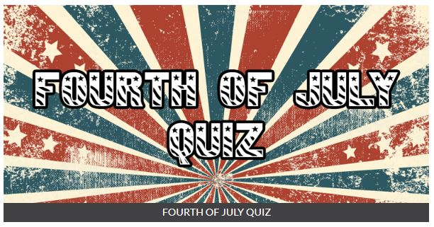 Quiz Diva Fourth of July Quiz Answers. Score 100%