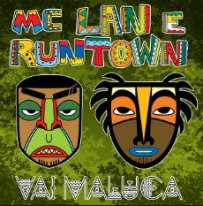 Baixar Musica Vai Maluca - MC Lan ft. Runtown Mp3