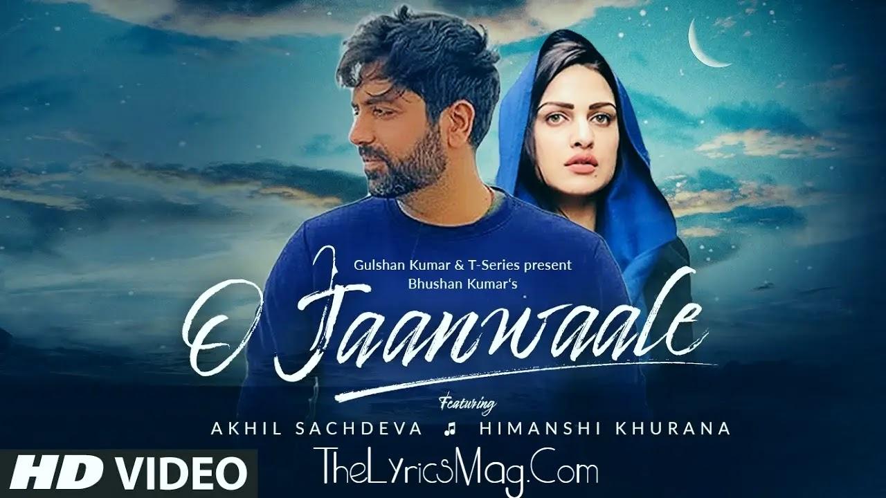 O Jaanwaale Lyrics - Akhil Sachdewa