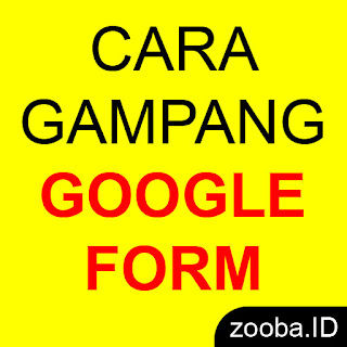 Cara Paling Mudah Membuat Google Form dan Memanfaatkannya untuk Guru