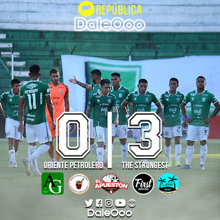 Oriente Petrolero 0 - The Strongest 3 - DaleOoo