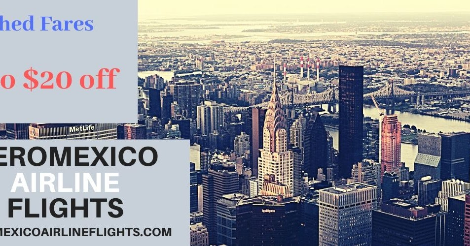 Fly for Less with Aeromexico Airlines and Say Goodbye to Fluctuating Airfares
