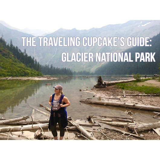 The Traveling Cupcake's Guide to Glacier National Park