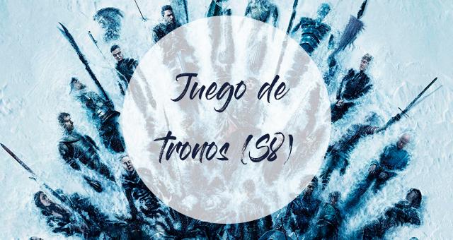 Juego de tronos (T8)