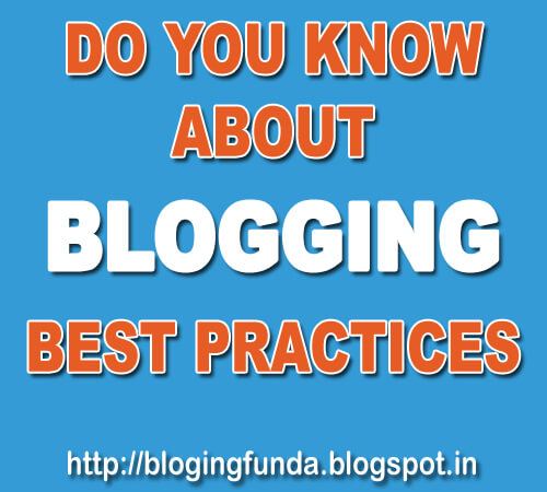 Beginners guide to Blogging Best Practices by BloggingFunda