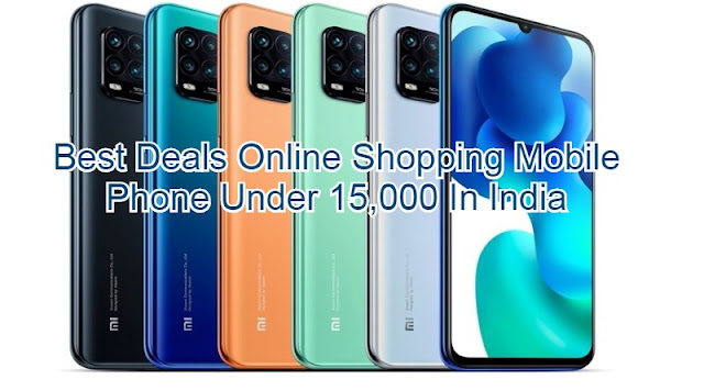 Best Deals Online Shopping Mobile Phone Under 15,000 In India