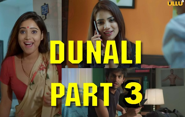 Dunali Part 3 Web Series Watch Online Free, रिलीज की तारीख, कास्ट