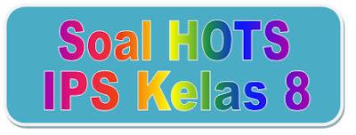 Soal HOTS dan Kunci Jawaban IPS Kelas 8 Kurikulum 2013 ...