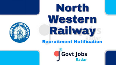 North Western Railway recruitment notification 2019, govt jobs in railway, govt jobs in India, central govt jobs, govt jobs for 10th pass