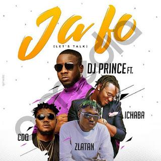 [Music] DJ Prince ft. Zlatan, CDQ & Ichaba - Ja Fo (Let's Talk)