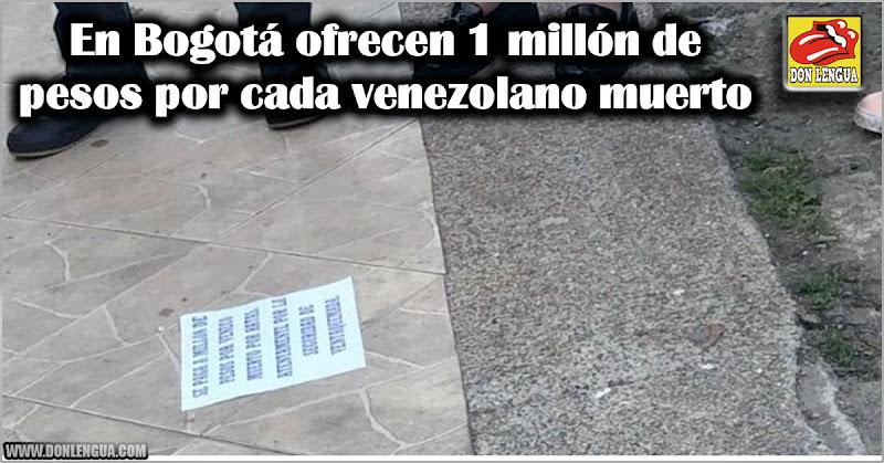 En Bogotá ofrecen 1 millón de pesos por cada venezolano muerto