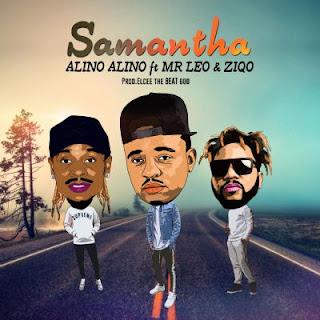 Alino Alino - Samantha (feat. Mr Leo & Ziqo)