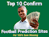 Top 10 Confirm Football Prediction Sites For 100% Sure Wins