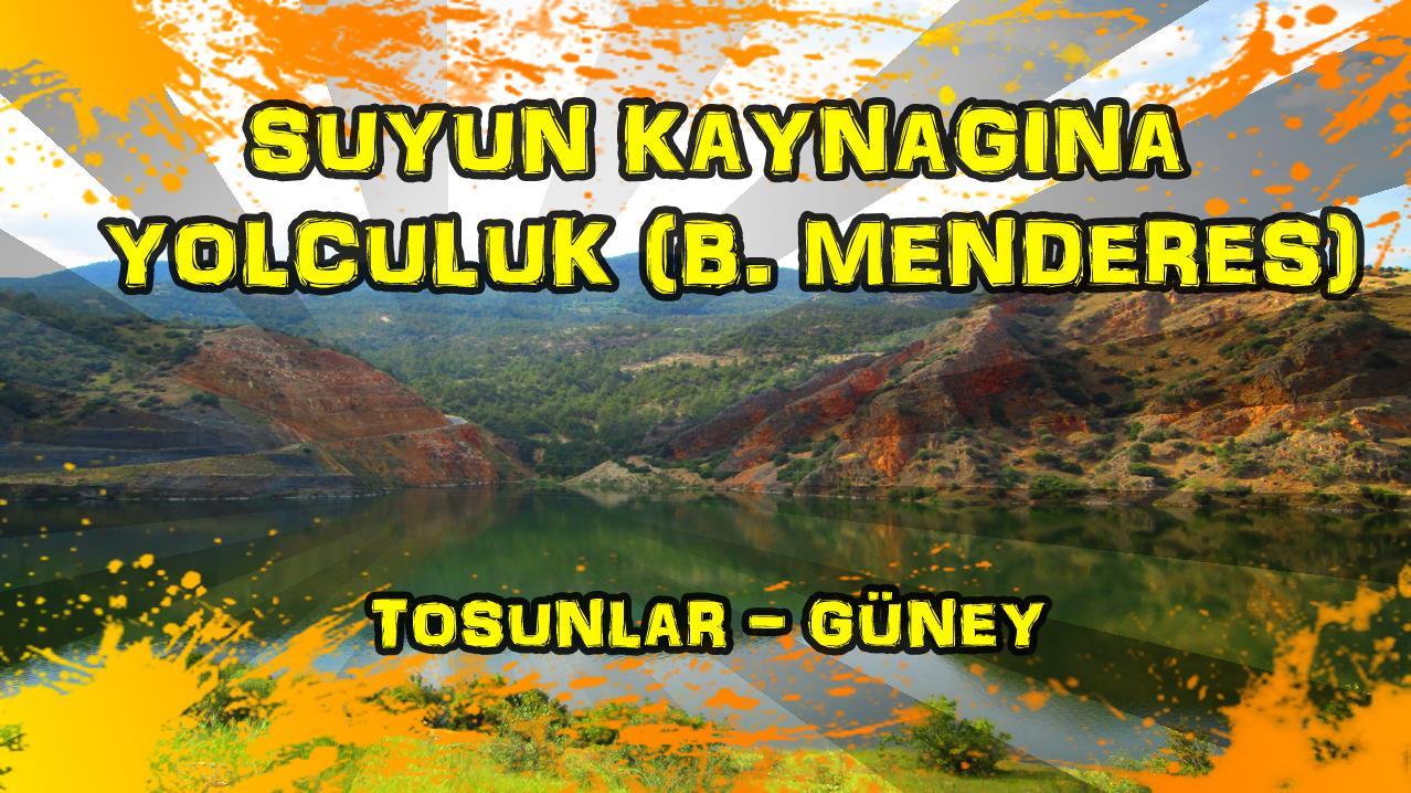 2018/04/29 Suyun kaynağına yolculuk - Tosunlar - Güney