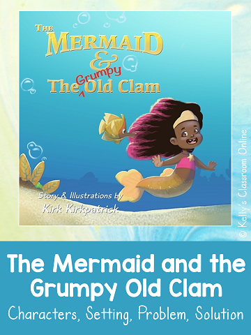 Learn about friendship and story elements with The Mermaid and the Grumpy Old Clam by Kirk Kirkpatrick.