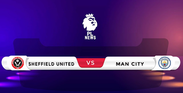 Sheffield United vs Manchester City Prediction & Match Preview