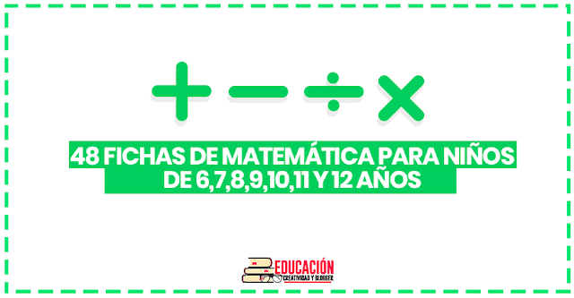 48 ejercicios de matemática imprimibles para niños de 6, 7, 8, 9, 10, 11 y 12 años para descargar