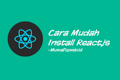 Cara Mudah Install React Js