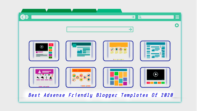 Best Adsense Friendly Blogger Templates Of 2020