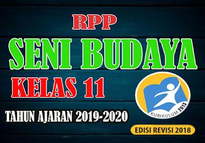 RPP Lengkap Seni Budaya Kelas 11 K13 Revisi Tahun 2019-2020