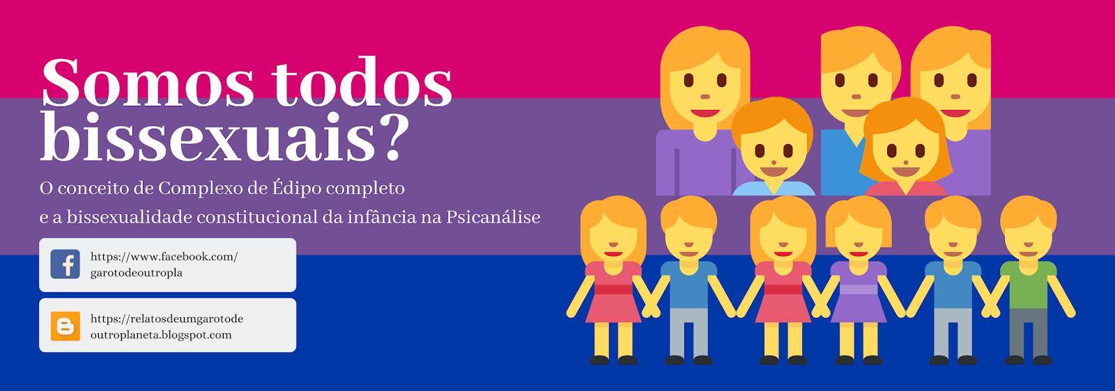 O complexo de Édipo completo e a bissexualidade constitucional da infância na Psicanálise.