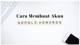 cara-membuat-akun-google-ads-adwords