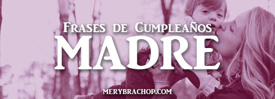 imagenes con frases palabras de cumpleaños para mama madre tarjetas lindas por Mery Bracho entre poemas y vivencias