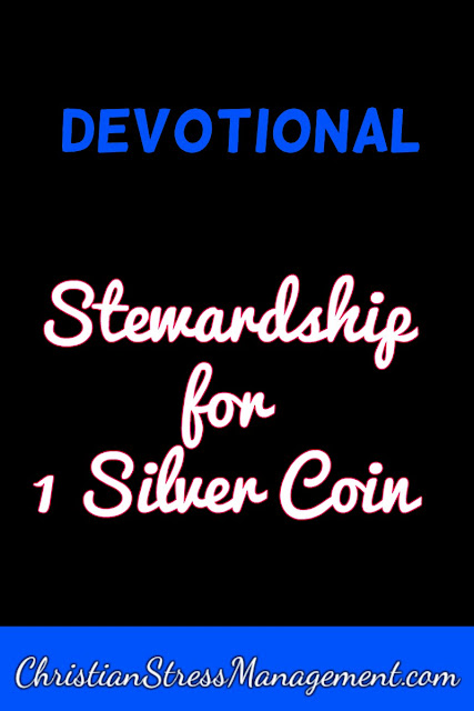 Devotional: Stewardship for one silver coin