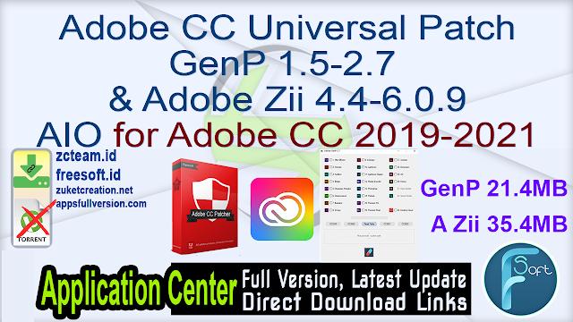 Adobe CC Universal Patch GenP 1.5-2.7 & Adobe Zii 4.4-6.0.9 AIO for AdobeCC 2019-2021
