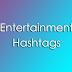 Entertainment Hashtags For Instagram