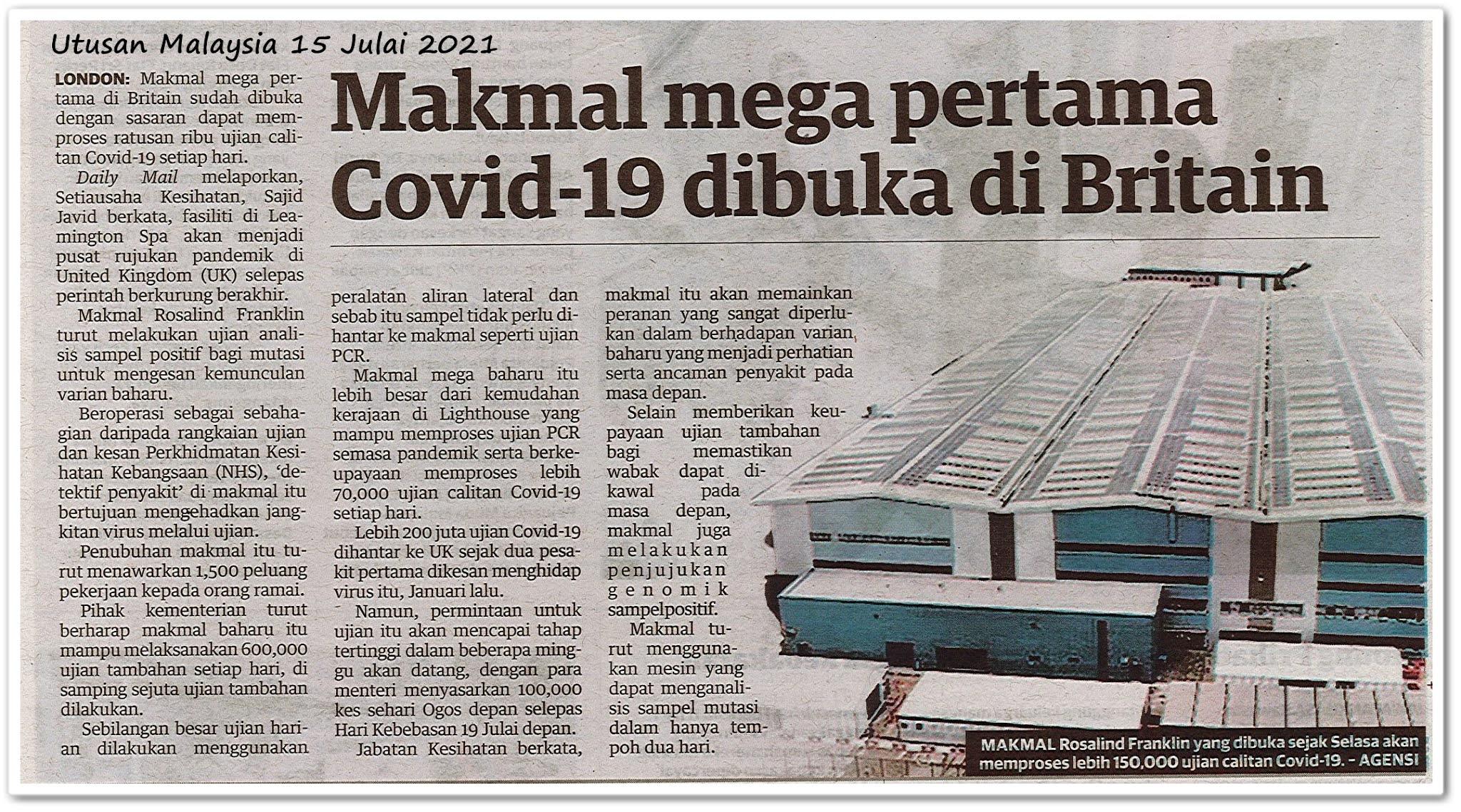 Makmal mega pertama Covid-19 dibuka di Britain - Keratan akhbar Utusan Malaysia 15 Julai 2021