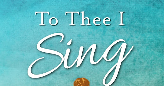 Cover Reveal: To Thee I Sing