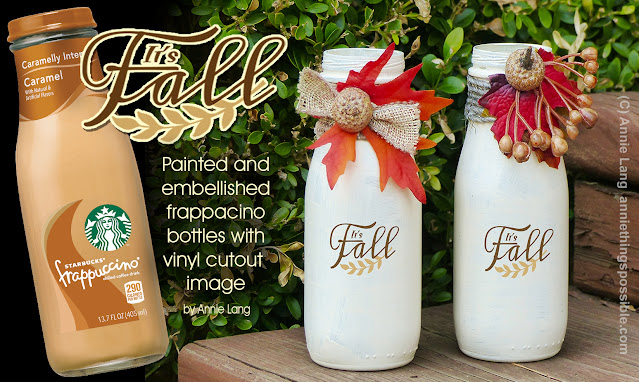 Craft a painted and embellished upcycled frappucino bottle with vinyl text cutout by Annie Lang
