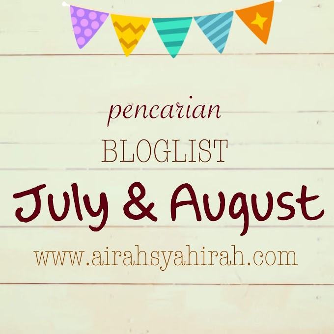 Pencarian Bloglist July 2018 oleh Airah Syahirah