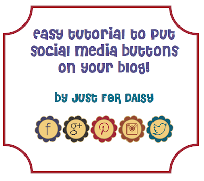 Just For Daisy: A simple tutorial to get social media buttons on your blog TODAY! Don't put this off, get it done today and see your followers increase!