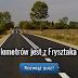 Quiz- Ile kilometrów jest z Frysztaka do ...