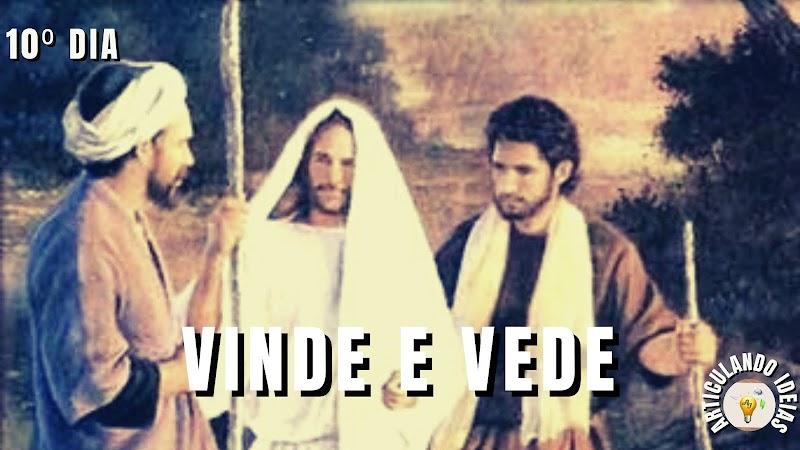 40 dias com Jesus| 10º Dia -  Vinde e vede