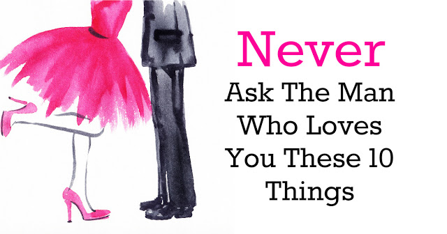 never-ask-man-these-things
