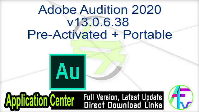Adobe Audition 2020 v13.0.6.38 Pre-Activated + Portable