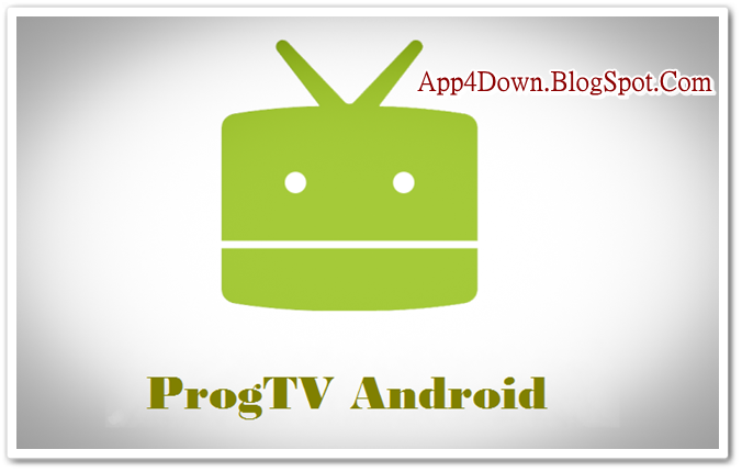 WatFile.com Download Free ProgTV Android 2 12 5 Updated Version Download - APP4DOWN- Download
