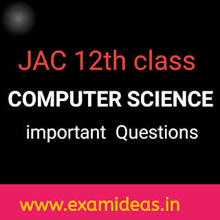 JAC 12th computer science some important question
