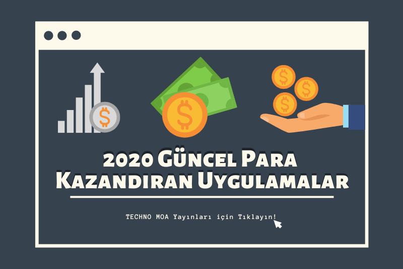Para Kazandıran Uygulama ve Siteler - 2020 | TECHNO MOA