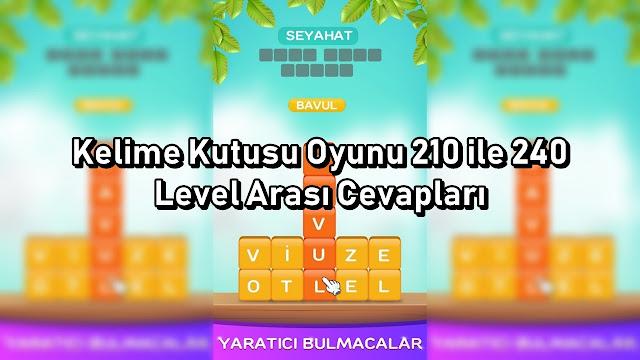Kelime Kutusu Oyunu 210 ile 240 Level Arasi Cevaplari