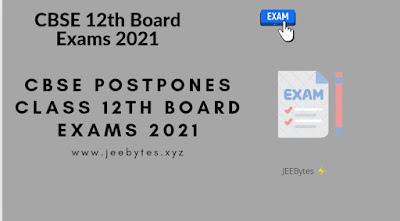 CBSE Postpones Class 12th Board Exams 2021