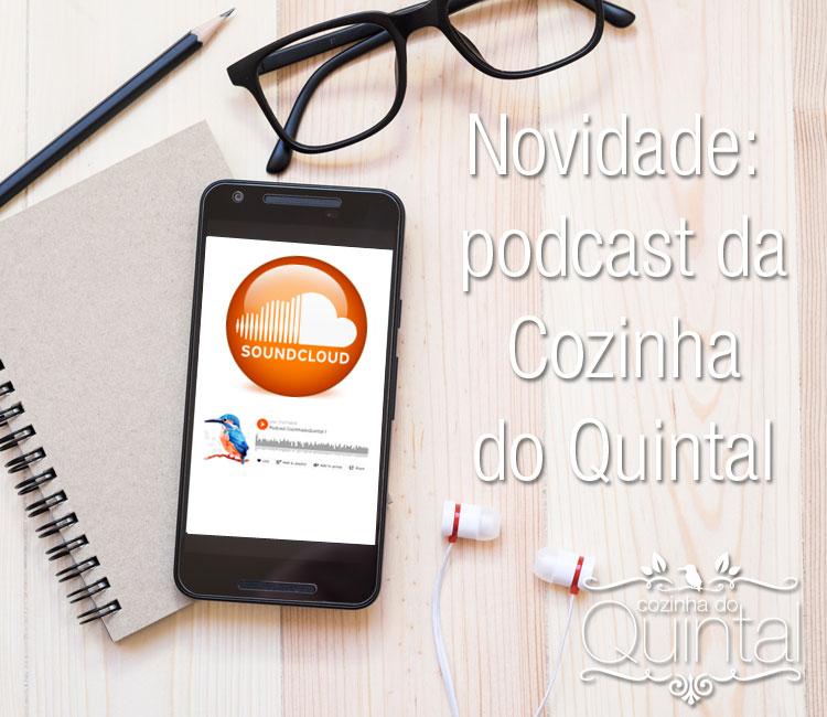 Chegou o podcast da Cozinha do Quintal =)