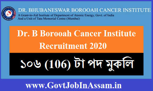 Dr. B Borooah Cancer Institute Recruitment 2020: Apply Online For 106 Vacancy In Guwahati