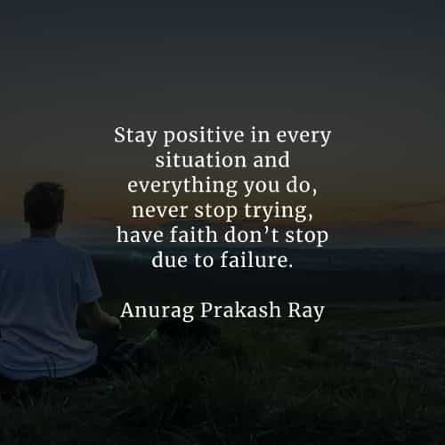 Stay positive quotes about life that will inspire you