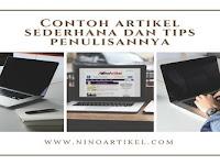 Contoh Artikel Sederhana dan Tips Penulisannya