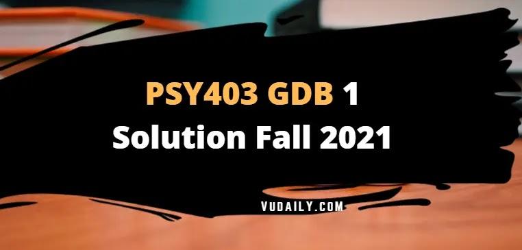 PSY403 GDB 1 Solution Fall 2021